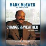 Change in the Weather Life After Stroke, Mark McEwen