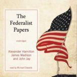 The Federalist Papers, Alexander Hamilton, James Madison, and John Jay