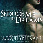 Seduce Me in Dreams A Three Worlds Novel, Jacquelyn Frank