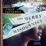 The Merry Misogynist The Dr. Siri Investigations, Book 6, Colin Cotterill