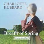 Breath of Spring Seasons of the Heart, Charlotte Hubbard