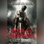 War of Shadows, Gail Z. Martin