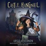 Castle Hangnail, Ursula Vernon