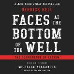 Faces at the Bottom of the Well The Permanence of Racism, Derrick Bell