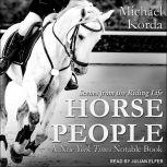 Horse People Scenes from the Riding Life, Michael Korda