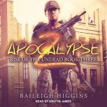 Apocalypse Z Book 3, Baileigh Higgins