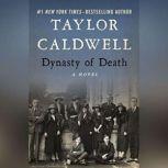 Dynasty of Death A Novel, Taylor Caldwell