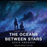 The Oceans Between Stars, Kevin Emerson