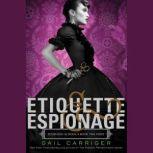 Etiquette & Espionage, Gail Carriger