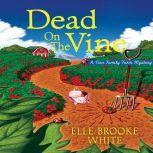 Dead on the Vine A Finn Family Farm Mystery, Elle Brooke White