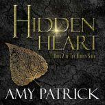 Hidden Heart- Book 2 of the Hidden Saga, Amy Patrick