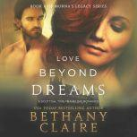 Love Beyond Dreams A Scottish Time Travel Romance, Bethany Claire