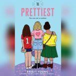 The Prettiest, Brigit Young