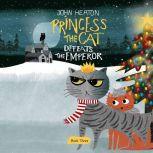 Princess the Cat Defeats the Emperor A Cat and Dog Children's Book Christmas Caper, John Heaton
