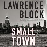 Small Town, Lawrence Block