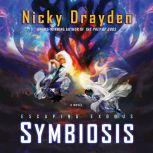 Escaping Exodus: Symbiosis A Novel, Nicky Drayden
