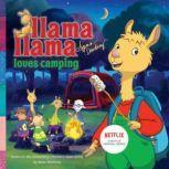 Llama Llama Loves Camping, Anna Dewdney