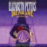 Die for Love A Jacqueline Kirby Mystery, Elizabeth Peters