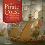 The Pirate Coast Thomas Jefferson, the First Marines, and the Secret Mission of 1805, Richard Zacks