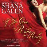 If You Give a Rake a Ruby, Shana Galen