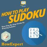 How To Play Sudoku Your Step By Step Guide To Playing Sudoku, HowExpert