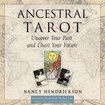 Ancestral Tarot Uncover Your Past and Chart Your Future, Nancy Hendrickson