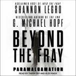 Beyond The Fray Paramalgamation, G. Michael Hopf