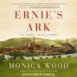 Ernie's Ark The Abbott Falls Stories, Monica Wood