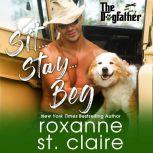 Sit...Stay...Beg, Roxanne St. Claire