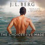 The Choices I've Made, J. L. Berg