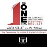 The ONE Thing by Gary Keller Key Takeaways, Summary & Analysis Included, Improvement Audio
