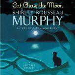Cat Chase the Moon A Joe Grey Mystery, Shirley Rousseau Murphy