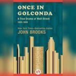 Once in Golconda A True Drama of Wall Street 1920-1928, John Brooks