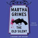The Old Silent, Martha Grimes