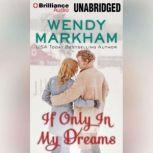 If Only In My Dreams, Wendy Markham