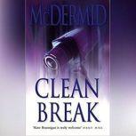 Clean Break, Val McDermid