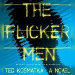 The Flicker Men, Ted Kosmatka