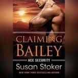 Claiming Bailey, Susan Stoker