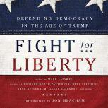 Fight for Liberty Defending Democracy in the Age of Trump, Mark Lasswell