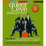 Queer Eye For the Straight Guy The Fab 5's Guide to Looking Better, Cooking Better, Dressing Better, Behaving Better, and Living Better, Ted Allen