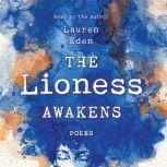 The Lioness Awakens Poems, Lauren Eden