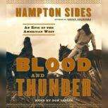Blood and Thunder An Epic of the American West, Hampton Sides