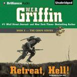 Retreat, Hell! Book Ten in The Corps Series, W.E.B. Griffin