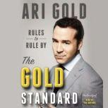 The Gold Standard Rules to Rule By, Ari Gold