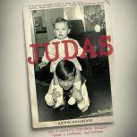 Judas How a Sister's Testimony Brought Down a Criminal Mastermind, Astrid Holleeder