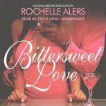 Bittersweet Love, Rochelle Alers