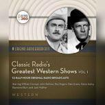 Classic Radios Greatest Western Shows, Vol. 1, Hollywood 360