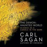 The Demon-Haunted World Science as a Candle in the Dark, Carl Sagan