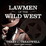 Lawmen of the Wild West, Terry C. Treadwell