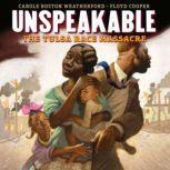 Unspeakable The Tulsa Race Massacre, Carole Boston Weatherford